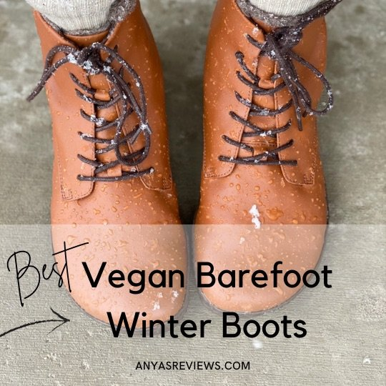 A top down view of a pair of feet wearing Zaqq Quintic barefoot boots and the text Best Vegan Barefoot Winter Boots Anya's Reviews
