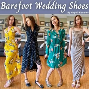 Title collage that reads, Barefoot Wedding Shoes by Anya's Reviews. The photos show the same woman in 4 different dresses wearing special occasion shoes - Grecian Sandals, Shapen, Softstar, and Be Lenka.